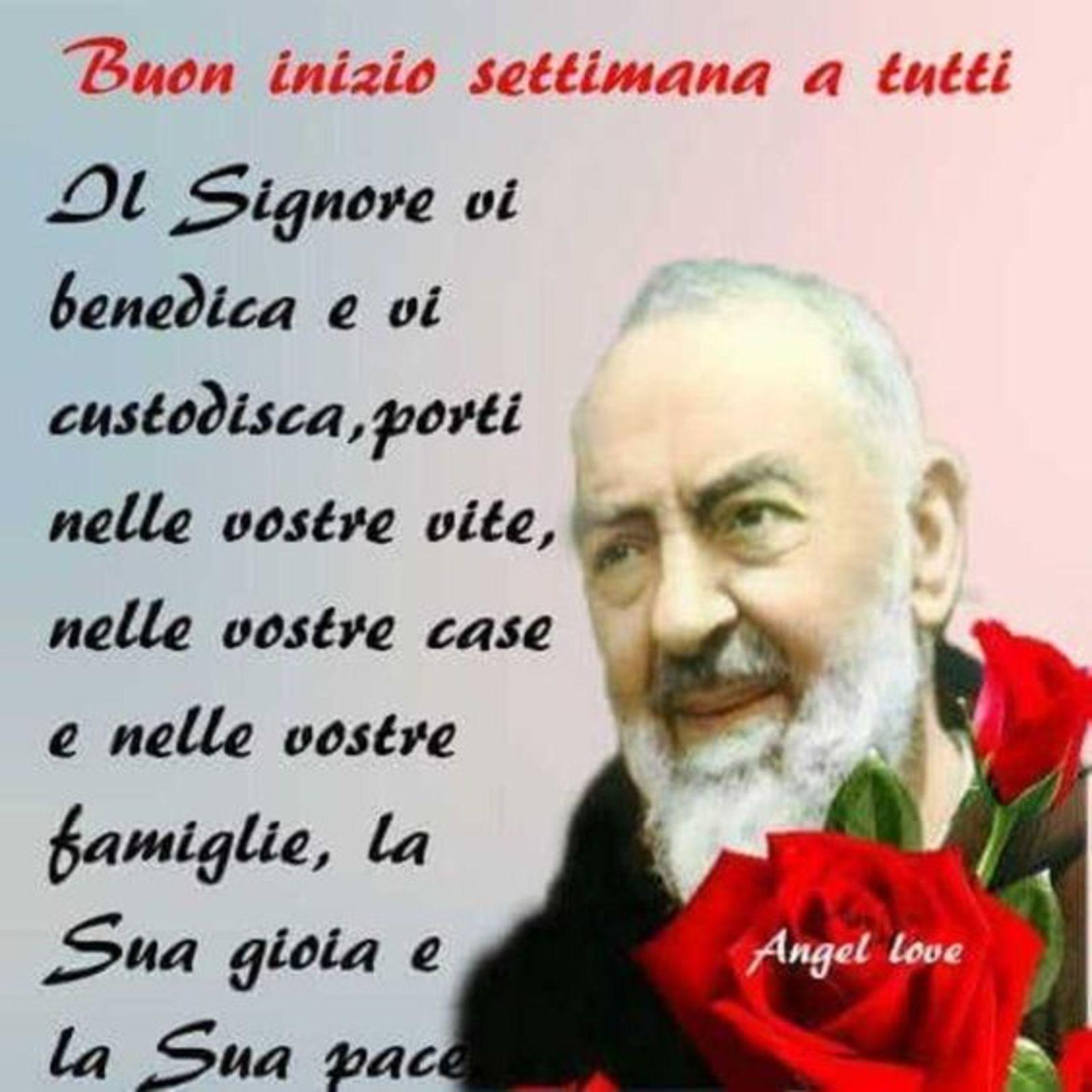 Buon Inizio Settimana a tutti Padre Pio