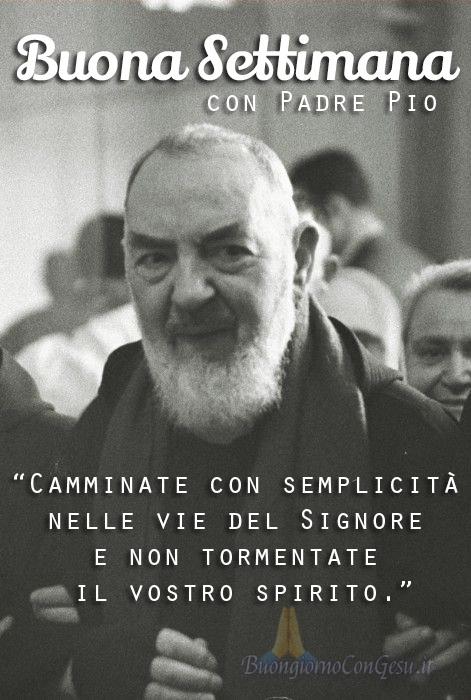 Buon Inizio Settimana con Padre Pio immagini Facebook