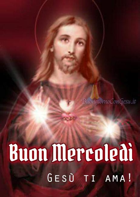 Buon Mercoledì buongiorno Gesù ti ama