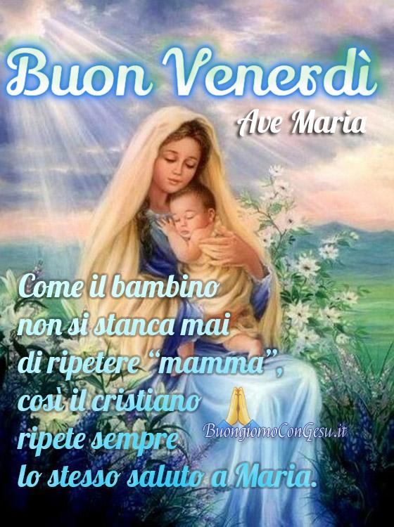 Buon Venerdì buongiorno con la Madonna