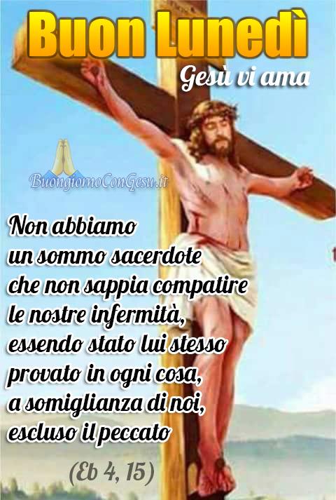 Buongiorno Buon Lunedì Con Gesù Immagini Nuove
