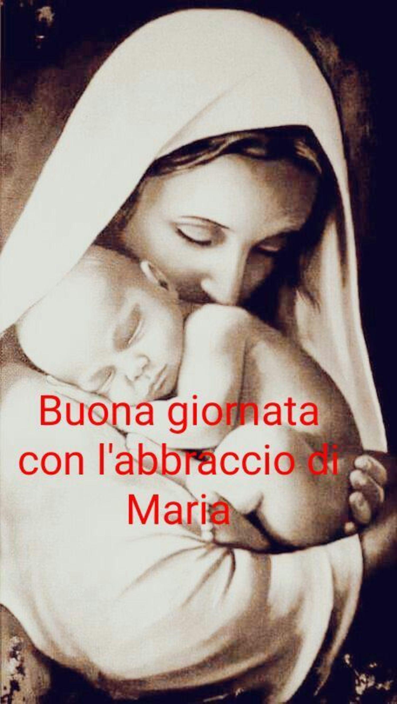 Buona Giornata con l'abbraccio di Maria 2968
